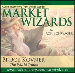 Market Wizards: Interview with Bruce Kovner, The World Trader