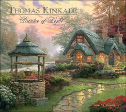 2006 Thomas Kinkade: Painter of Light Wall Calendar
