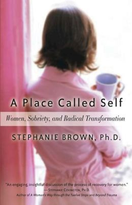 A Place Called Self: A Guide for All Women in Recovery