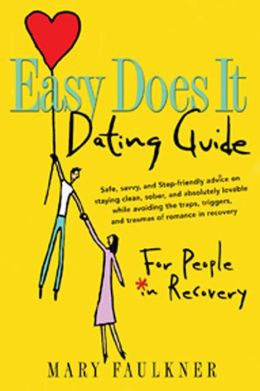 Easy Does It Dating Guide (For People In Recovery)