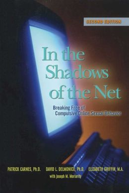 In the Shadows of the Net: Breaking Free from Compulsive Online Sexual Behavior