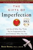 Book Cover Image. Title: The Gifts of Imperfection:  Let Go of Who You Think You're Supposed to Be and Embrace Who You Are, Author: Brene Brown