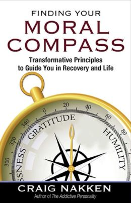 Finding Your Moral Compass: Transformative Principles to Guide You in Recovery and Life