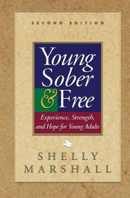 Young Sober and Free: Experience, Strength, and Hope for Young Adults