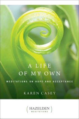 A Life of My Own: Meditations on Hope and Acceptance