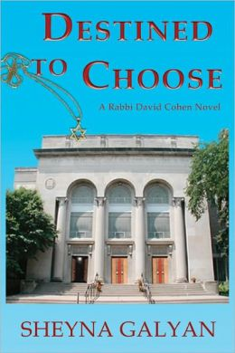 Destined to Choose: A Rabbi David Cohen Novel