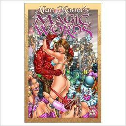 Alan Moore Magic Words, Volume 1