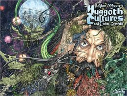 Alan Moore's Yuggoth Cultures