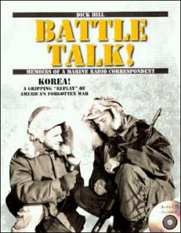 Battle Talk!: Memoirs of a Marine Radio Correspondent [With CD]