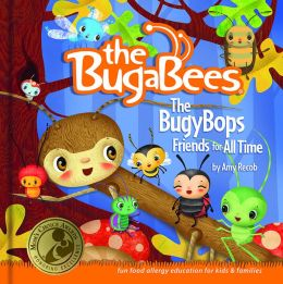 The BugyBops: Friends for All Time (the BugaBees Series)