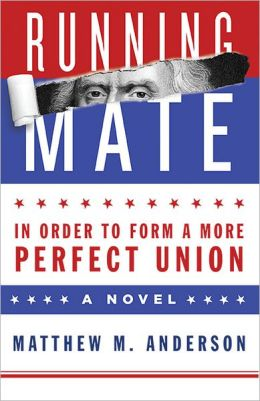 Running Mate: In Order to Form a More Perfect Union