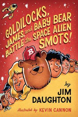 Goldilocks, James, and Baby Bear Battle the Space Alien Smots!