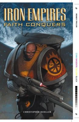 Iron Empires, Volume 1: Faith Conquers