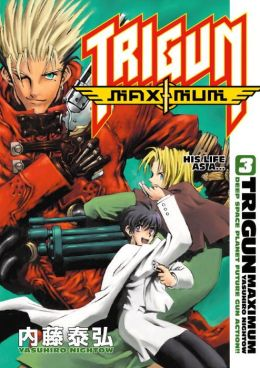 Trigun Maximum, Volume 3: His Life as a...