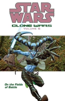 Star Wars Clone Wars, Volume #6: On the Fields of Battle