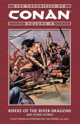 The Chronicles of Conan, Volume 9: Riders of the River-Dragons and Other Stories