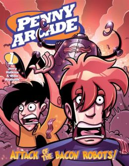 Penny Arcade, Volume 1: Attack of the Bacon Robots