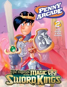 Penny Arcade, Volume 2: Epic Legends of the Magic Sword Kings