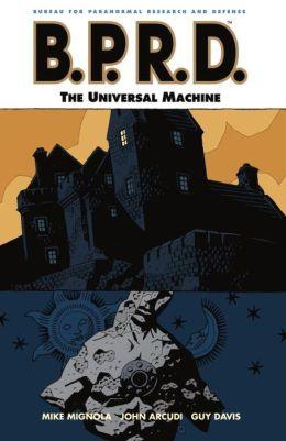 B.P.R.D., Volume 6: The Universal Machine