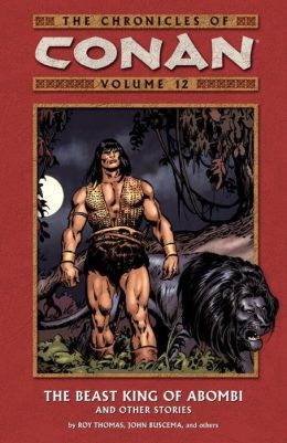 The Chronicles of Conan, Volume 12: The Beast King of Abombi and Other Stories