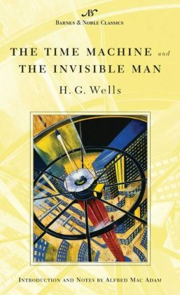 The Time Machine and The Invisible Man (Barnes & Noble Classics Series)