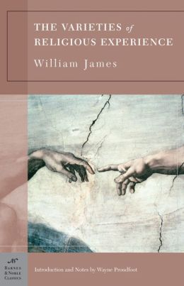 Varieties of Religious Experience (Barnes & Noble Classics Series)