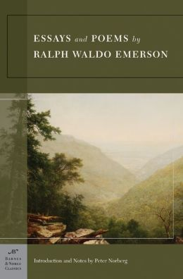 Essays and Poems by Ralph Waldo Emerson (Barnes & Noble Classics Series)