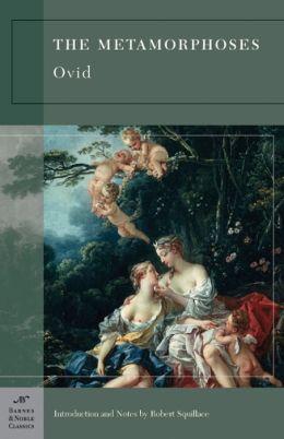 Metamorphoses (Barnes & Noble Classics Series)
