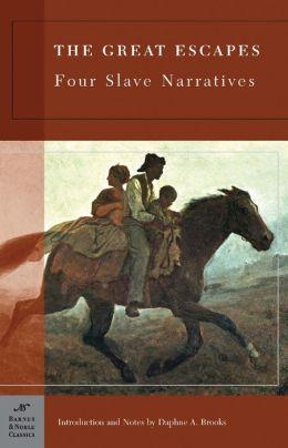 Great Escapes: Four Slave Narratives (Barnes & Noble Classics Series)