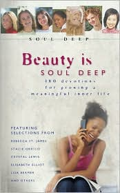 Beauty is Soul Deep: 180 Devotions for Growing a Meaningful Inner Life