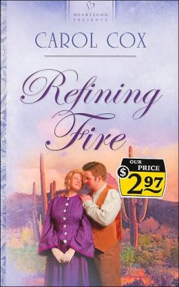Refining Fire (Heartsong Presents Series #592)