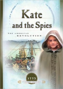 Kate and the Spies: The American Revolution