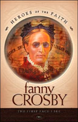 Fanny Crosby: The Great Hymn Writer (Heroes of the Faith Series)