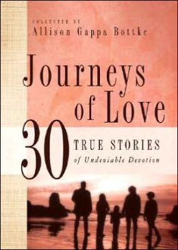 Journeys of Love: 30 True Stories of Undeniable Devotions