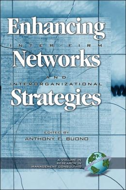 Enhancing Inter-Firm Networks And Interorganizational Strategies (Hc)