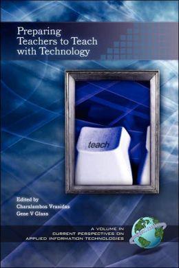 Preparing Teachers To Teach With Technology (Pb)