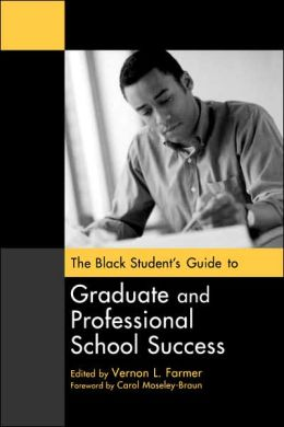 The Black Student's Guide To Graduate And Professional School Success: Gpg: Pb
