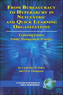 From Bureaucracy To Hyperarchy In Netcentric And Quick Learning Organizations (Pb)