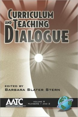 Curriculum And Teaching Dialogue Volume 9 1&2 (Pb)