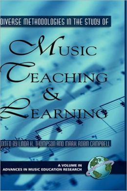 Diverse Methodologies In The Study Of Music Teaching And Learning (Hc)