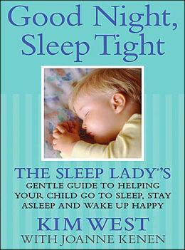 Good Night, Sleep Tight: The Sleep Lady's Gentle Guide to Helping Your Child go to Sleep, Stay Asleep, and Wake Up Happy