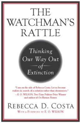 The Watchman's Rattle: Thinking Our Way Out of Extinction