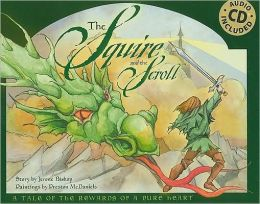 Squire and the Scroll (with Audio CD): A Tale of the Rewards of a Pure Heart