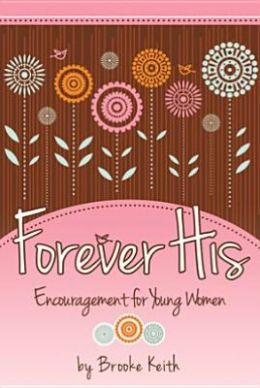 Forever His: Encouragement for Young Women