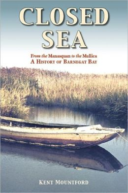 Closed Sea: From the Manasquan to the Mullica: A History of Barnegat Bay