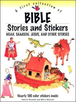 First Coll of Bible Stories and Stickers: Noahn, Samson, Jesus and Other Stories