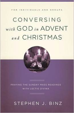Conversing with God in Advent: Praying the Sunday Readings with Lectio Divina