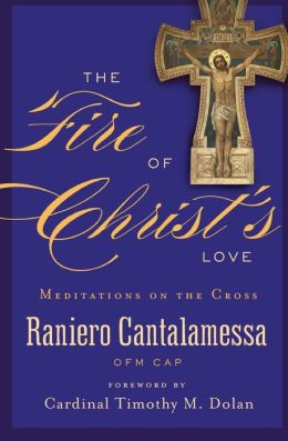 The Fire of Christ's Love: Meditations on the Cross