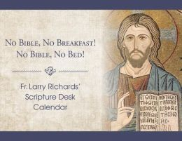 Fr. Larry Richard's Scripture Calendar: No Bible, No Breakfast; No Bible, No Bed