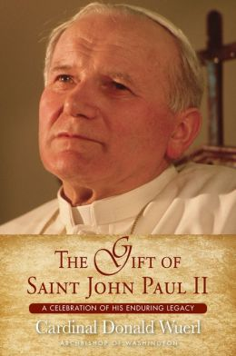 The Gift of Saint John Paul II: A Celebration of His Enduring Legacy